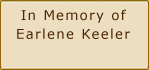 In Memory of Earlene Keeler