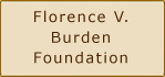 The Florence V. Burden Foundation