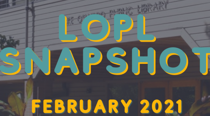 LIBRARY FEBRUARY 2021 SNAPSHOT