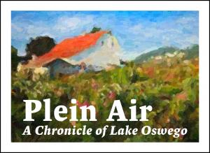 Plein Air: A Chronicle of Lake Oswego