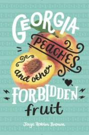 Georgia Peaches and Other Forbidden Fruit by Jay Robin Brown