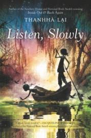 Listen Slowly by Thanhha Lai