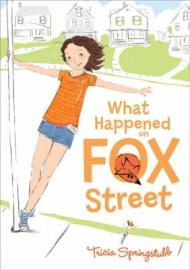 What Happened on Fox Street by Tricia Springstubb