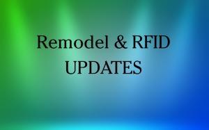 REMODEL & RFID Updates