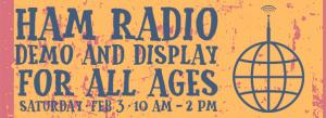 LO ARES (Amateur Radio Emergency Services) team Saturday, February 3, 10 am - 2