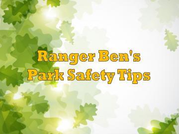 Ranger Ben's Safety Tips
